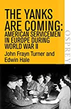 The Yanks are Coming: American Servicemen in…