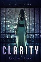 Clarity by Gabbie S. Duran