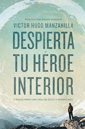 despierta-tu-hroe-interior-7-pasos-para-una-vida-de-xito-y-significado-spanish-edition