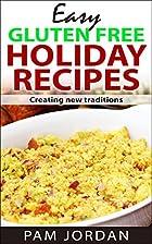 Easy Gluten Free Holiday Recipes: Creating…