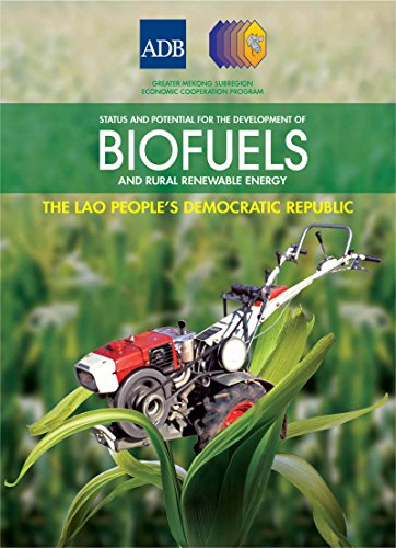 status-and-potential-for-the-development-of-biofuels-and-rural-renewable-energy-lao-peoples-democratic-republic-greater-mekong-subregion-status-and-of-biofuels-and-rural-renewable-energy