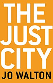 The Just City (Thessaly) by Jo Walton