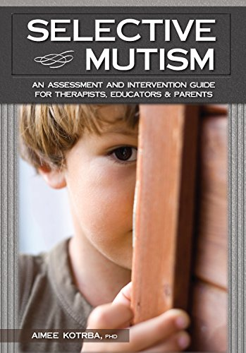 selective-mutism-an-assessment-and-intervention-guide-for-therapists-educators-parents