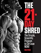 The 21-Day Shred: The Simple, Scientific…