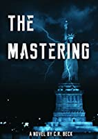 The Mastering by C. R. Beck