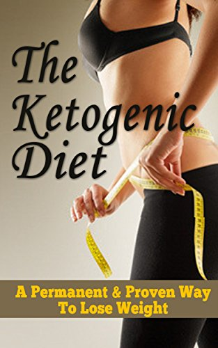 the-ketogenic-diet-a-permanent-proven-way-to-lose-weight-healthy-life-weight-loss-low-carb-clean-food-diet-diet-recipes-ketogenic-cookbook-diet-meal-plan
