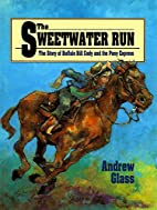 The Sweetwater Run: The Story of Buffalo…