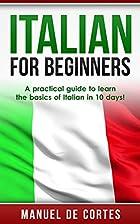 Italian: Italian For Beginners: A Practical…