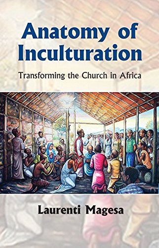 anatomy-of-inculturation-transforming-the-church-in-africa