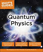 Idiot's Guides: Quantum Physics by Marc…
