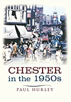 Chester in the 1950s by Paul Hurley