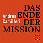 Das Ende der Mission by Andrea Camilleri