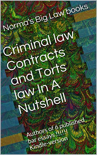 criminal-law-contracts-and-torts-law-in-a-nutshell-e-book-authors-of-6-published-bar-essays