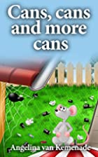 Cans, cans and more cans by Angelina van…