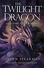 The Twilight Dragon & Other Tales of Annwn…