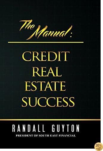 The Manual: Credit Real Estate Success