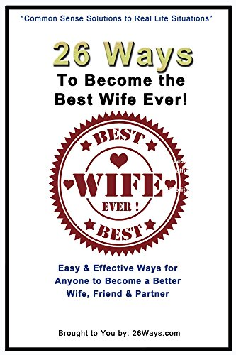 26-ways-to-become-the-best-wife-ever-effective-easy-ways-for-anyone-to-become-a-better-wife-friend-partner
