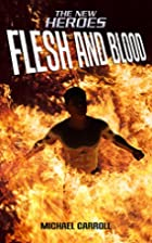 Flesh and Blood (The New Heroes/Quantum…