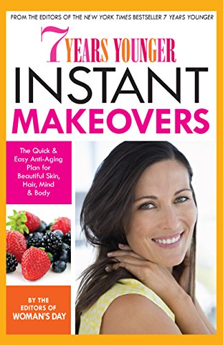 7-years-younger-instant-makeovers-the-quick-easy-anti-aging-plan-for-beautiful-skin-hair-mind-body