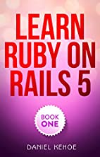 Learn Ruby on Rails (Capstone Tutorials Book…