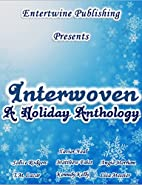 Interwoven Holiday Anthology by Angie…