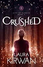 Crushed (City of Eldrich Book 2) by Laura…