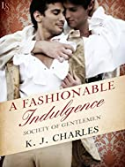 A Fashionable Indulgence: A Society of…