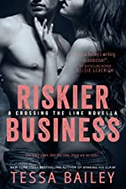 Riskier Business by Tessa Bailey