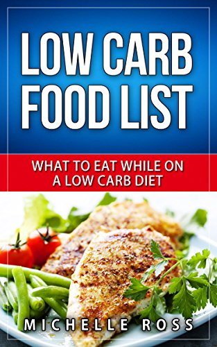 low-carb-food-list-what-to-eat-while-on-a-low-carb-diet-low-carb-diet-a-list-of-low-carb-foods-to-help-you-lose-weight-fast-and-what-to-eat-to-lose-weight