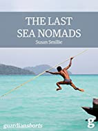 The Last Sea Nomads: Inside the disappearing…