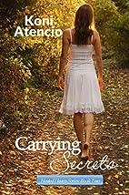 Carrying secrets by Koni Atencio