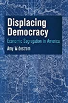 Displacing Democracy: Economic Segregation…