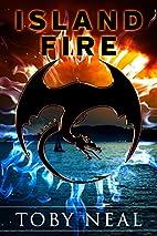 Island Fire by Toby Neal