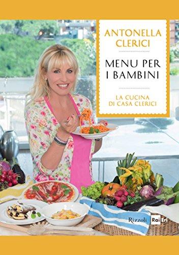 menu-per-i-bambini-le-migliori-ricette-de-la-cucina-di-casa-clerici-italian-edition