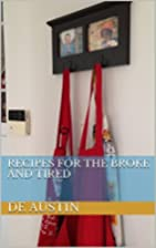 Recipes for the Broke and Tired by D E…