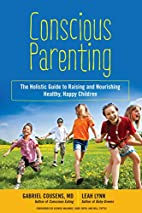 Conscious Parenting: The Holistic Guide to…