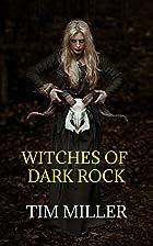 Witches of Dark Rock by Tim Miller