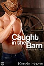 Caught in the Barn by Kenzie Haven