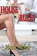 House Rules by Nicola Nichols