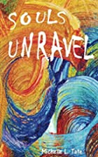 Souls Unravel by Michelle Tate