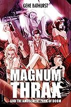 Magnum Thrax and the Amusement Park of Doom…