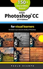Adobe Photoshop CC 2014 for Visual Learners:…