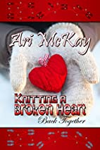 Knitting a Broken Heart Back Together by Ari…