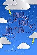 Hallie Hath No Fury . . . by Katie Finn