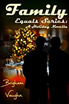 Family: A Holiday Novella (Equals Book 3) by…