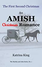 The First Second Christmas: An Amish…