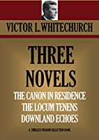 THREE NOVELS: THE CANON IN RESIDENCE *****…