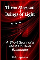 Three Magical Beings of Light - A Short…