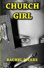 Church Girl by Rachel Pierre
