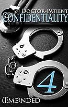 Doctor-Patient Confidentiality: Volume Four…